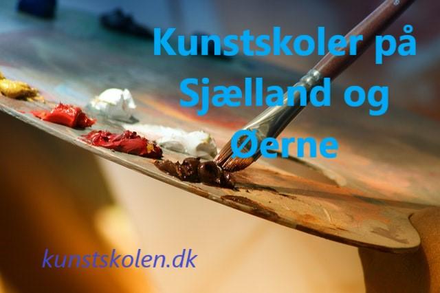 Kunstskoler på Sjælland og øerne